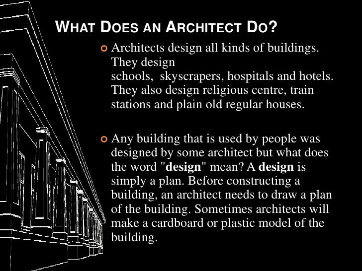 What does an architect do architects design all kinds of