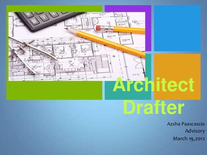 +    Architect     Drafter          Azsha Paascascio                Advisory            March 19,2012