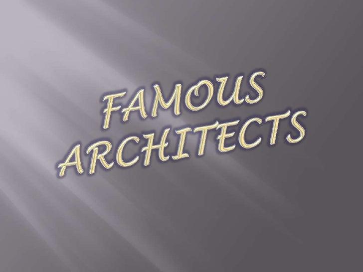 FAMOUS ARCHITECTS