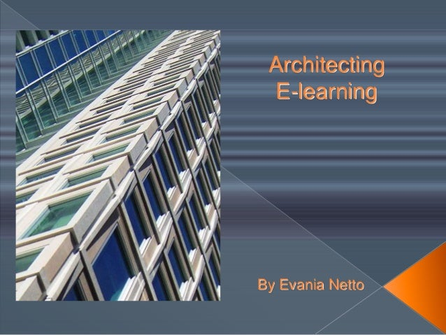 Architecting E-learning By Evania Netto