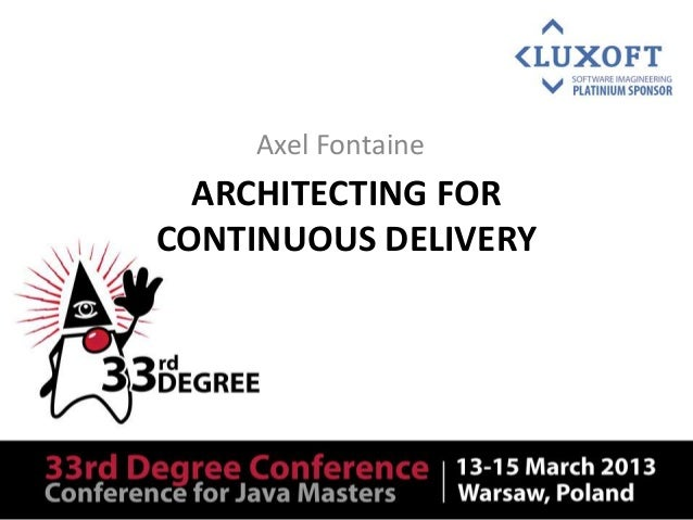 Axel Fontaine  ARCHITECTING FORCONTINUOUS DELIVERY
