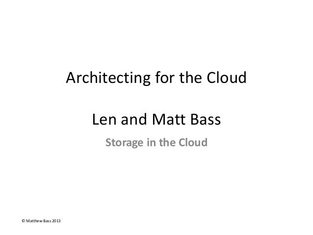 Architecting for the cloud storage misc topics