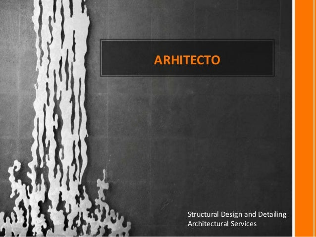 ARHITECTO Structural Design and Detailing Architectural Services