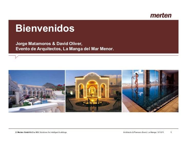 BienvenidosJorge Matamoros & David Oliver,Evento de Arquitectos, La Manga del Mar Menor.© Merten GmbH & Co. KG Solutions f...