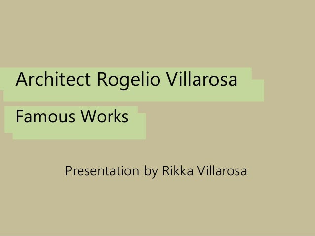 History Architect Rogelio Villarosa Famous Works