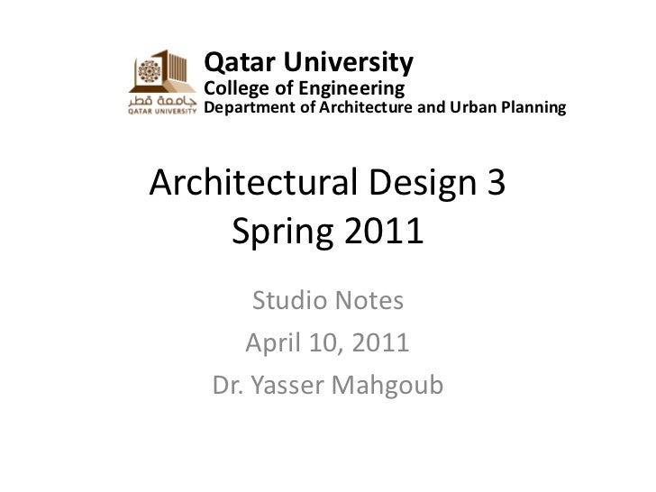 Qatar University   College of Engineering   Department of Architecture and Urban PlanningArchitectural Design 3     Spring...