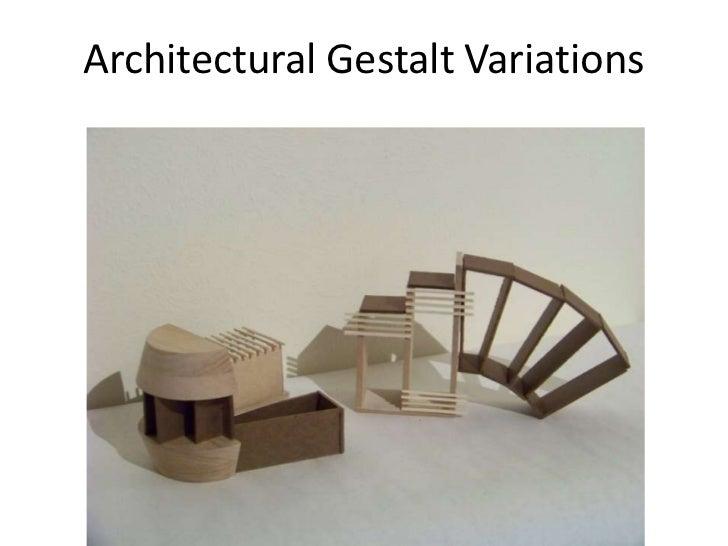 Architectural Gestalt Variations