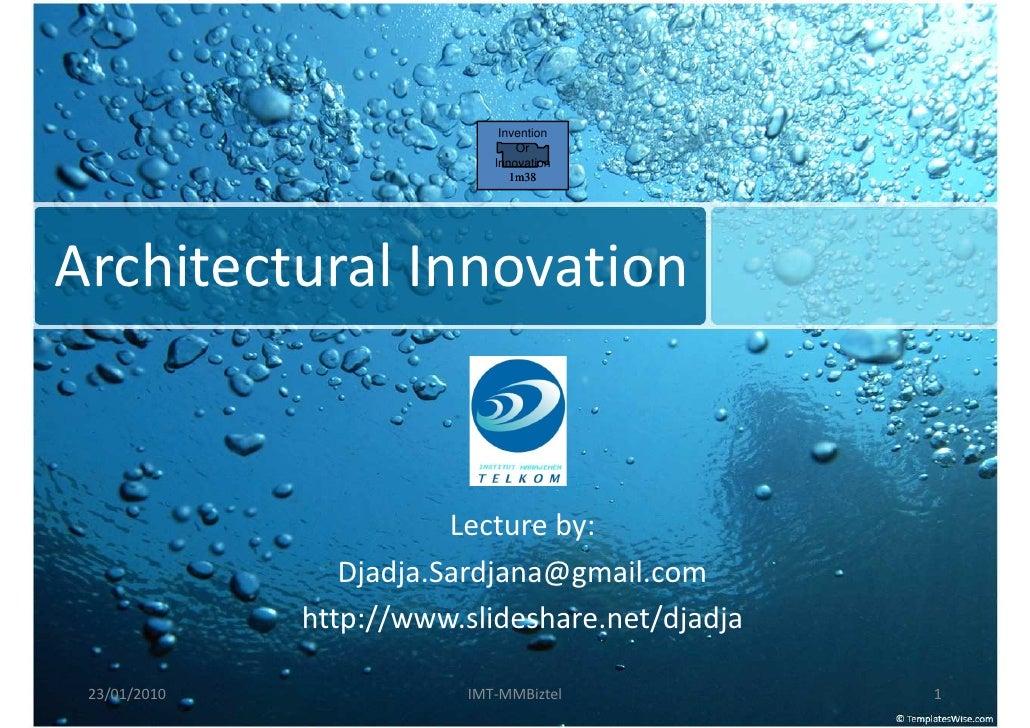 Lecture IMTelkom MM-Biztel: Architectural  Innovation