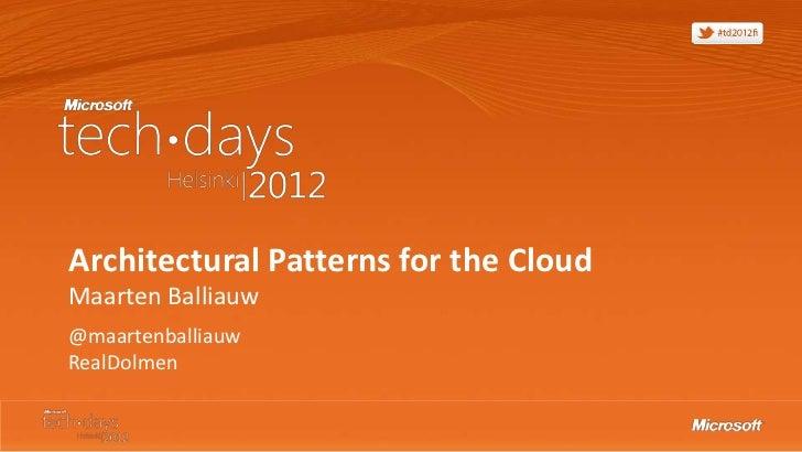 Architectural Patterns for the CloudMaarten Balliauw@maartenballiauwRealDolmen