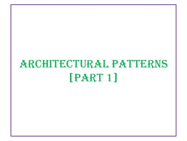 Architectural Patterns [PART 1]
