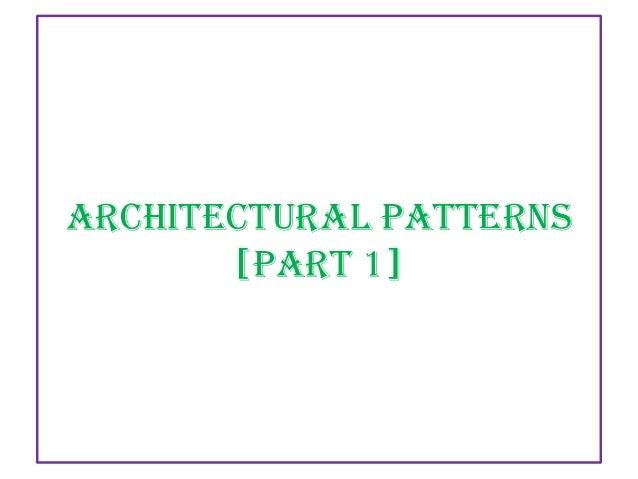 Architectural patterns part 1