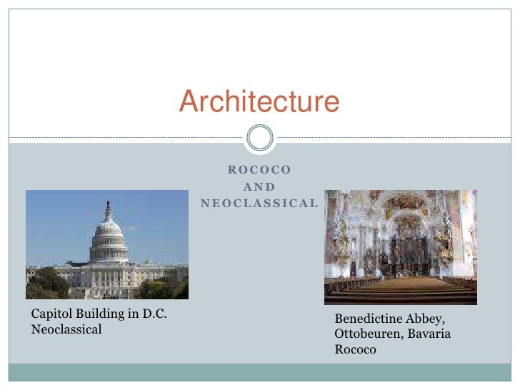Rococo <br />and <br />Neoclassical<br />Architecture <br />Capitol Building in D.C.<br />Neoclassical<br />Benedictine Ab...
