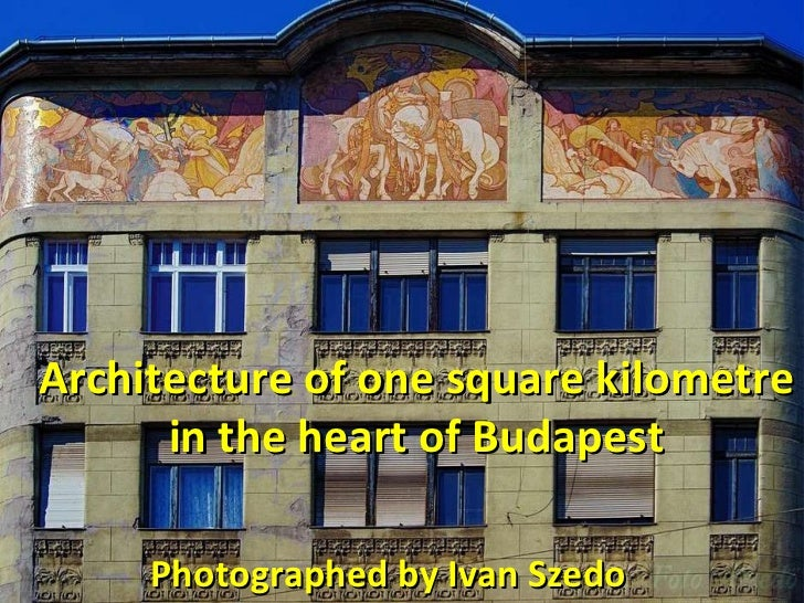 Architecture of one square kilometre in the heart of Budapest Photographed by Ivan Szedo
