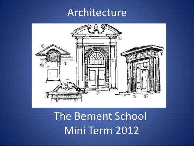 ArchitectureThe Bement School  Mini Term 2012
