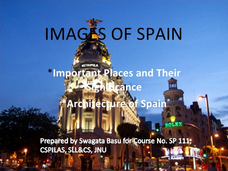 IMAGES OF SPAIN * Important Places and Their Significance *Architecture of Spain