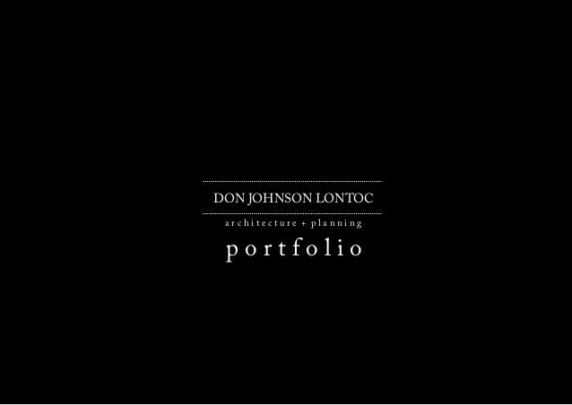 DON JOHNSON LONTOC a r c h i t e c t u r e + p l a n n i n g p o r t f o l i o