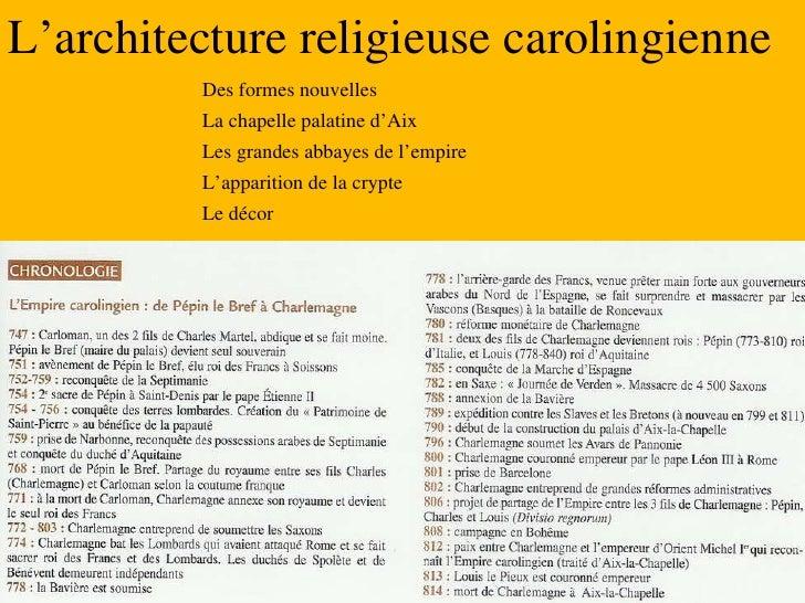L'architecture religieuse carolingienne <ul><li>Des formes nouvelles </li></ul><ul><li>La chapelle palatine d'Aix </li></u...