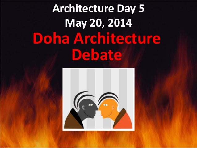 Architecture Day 5 May 20, 2014 Doha Architecture Debate