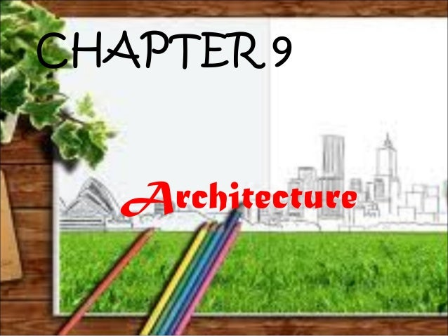 CHAPTER 9Architecture
