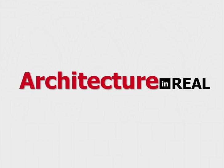 Architecture<br />REAL<br />in<br />