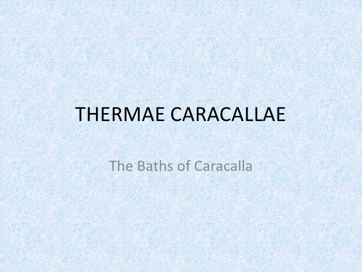 THERMAE CARACALLAE<br />The Baths of Caracalla<br />