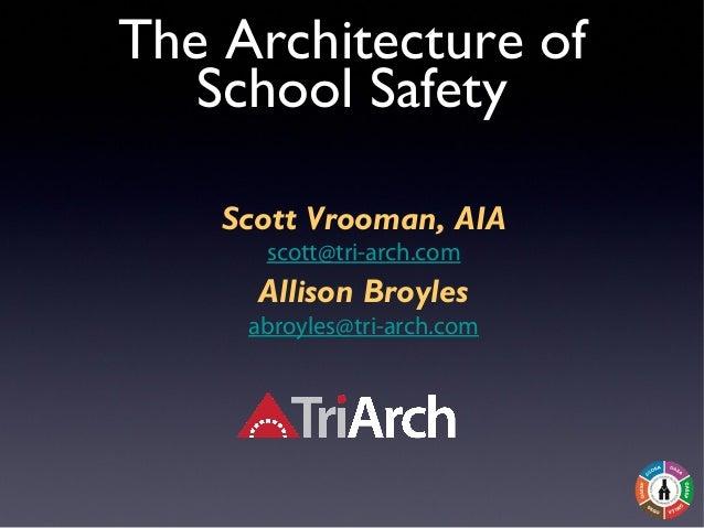 The Architecture ofSchool SafetyScott Vrooman, AIAscott@tri-arch.comAllison Broylesabroyles@tri-arch.com