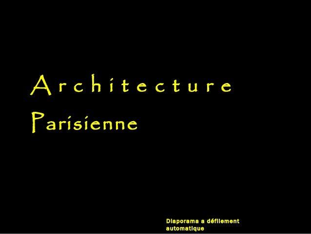 ArchitectureParisienne             Diaporama a défilement             automatique