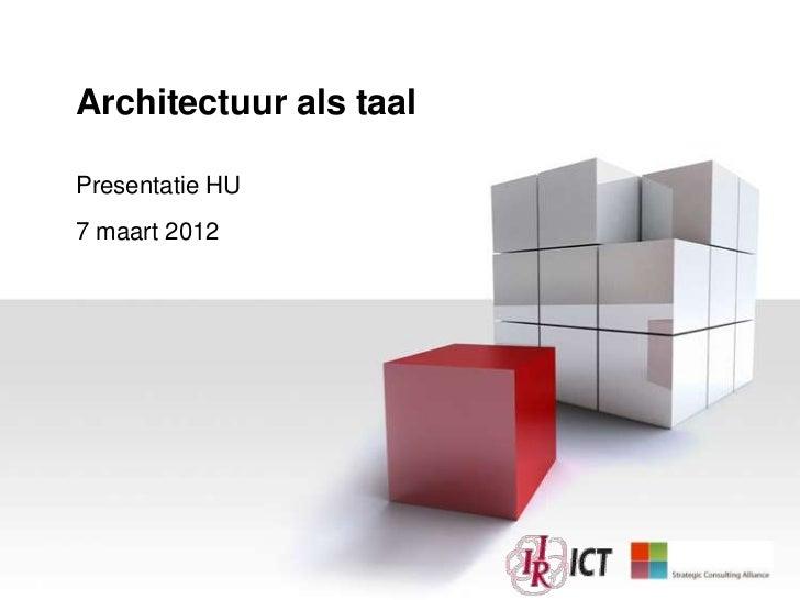 Architectuur als taal    Presentatie HU    7 maart 20121