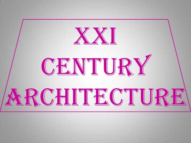 Architecture of XXI Century