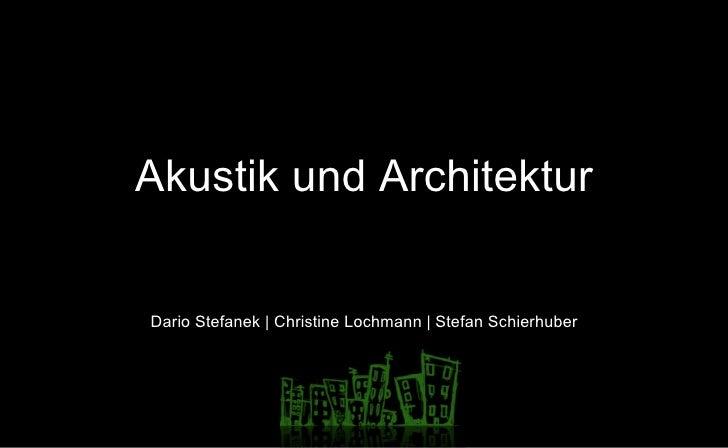 Akustik und Architektur Dario Stefanek | Christine Lochmann | Stefan Schierhuber
