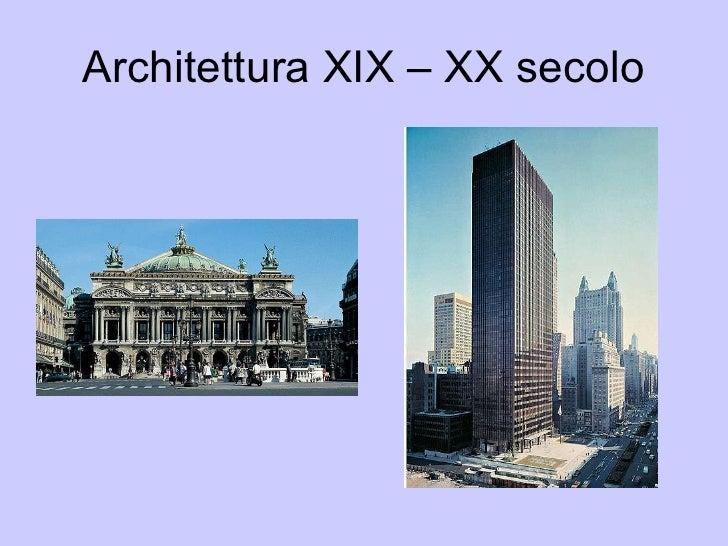 Architettura XIX – XX secolo