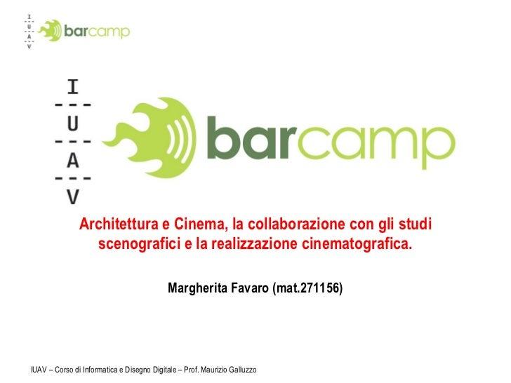 Architettura e Cinema, la collaborazione con gli studi scenografici e la realizzazione cinematografica. Margherita Favaro ...