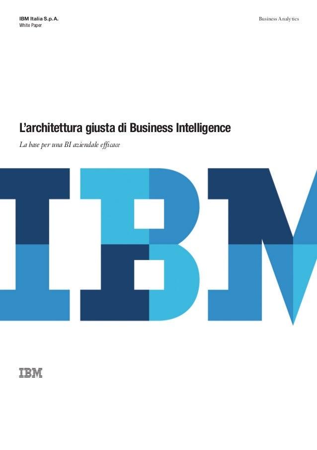 IBM Italia S.p.A.                                Business AnalyticsWhite PaperL'architettura giusta di Business Intelligen...