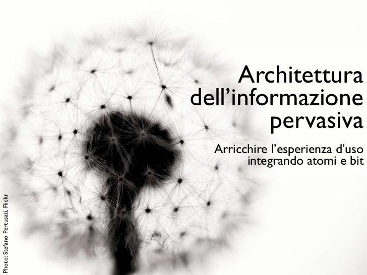 Architettura                                   dell'informazione                                            pervasiva     ...