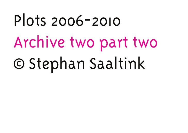 Plots 2006-2010Archive two part two© Stephan Saaltink