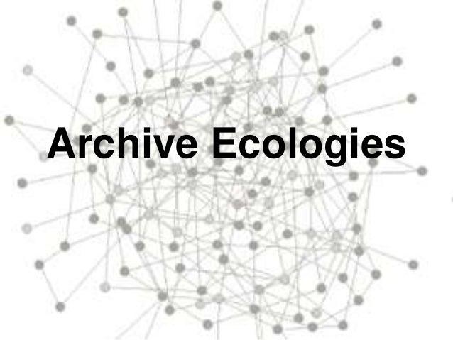 Archive Ecologies