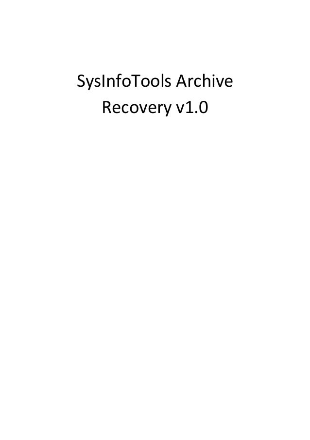 SysInfoTools Archive   Recovery v1.0