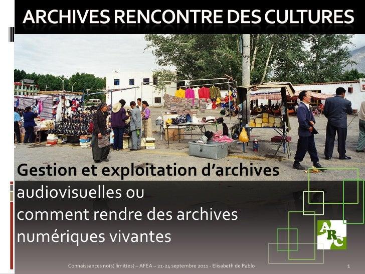 Gestion et exploitation d'archivesaudiovisuelles oucomment rendre des archivesnumériques vivantes      Connaissances no(s)...