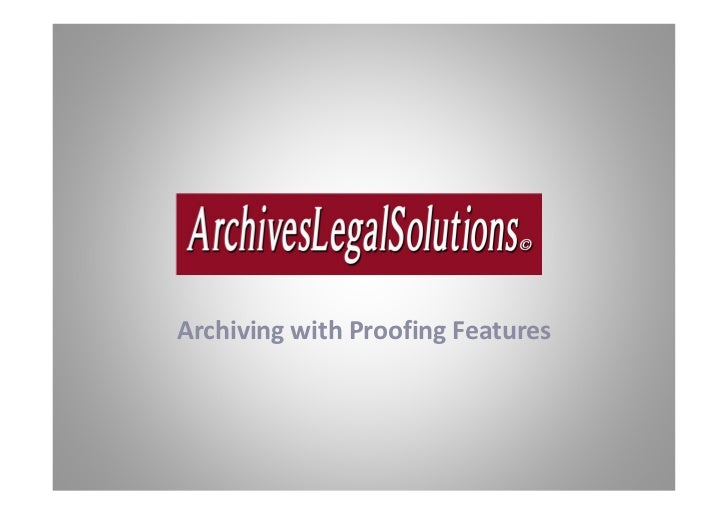 Archiving with Proofing Features
