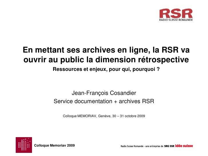 En mettant ses archives en ligne, la RSR va ouvrir au public la dimension rétrospective             Ressources et enjeux, ...