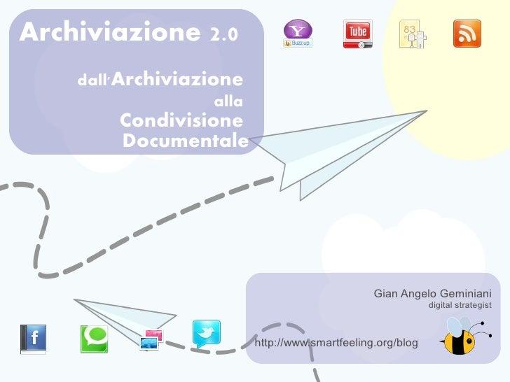 Archiviazione 2.0     dall'Archiviazione                     alla          Condivisione          Documentale              ...