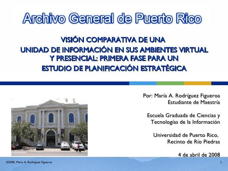 VISIÓN COMPARATIVA DE UNA  UNIDAD DE INFORMACIÓN EN SUS AMBIENTES VIRTUAL Y PRESENCIAL: PRIMERA FASE PARA UN ESTUDIO DE PL...