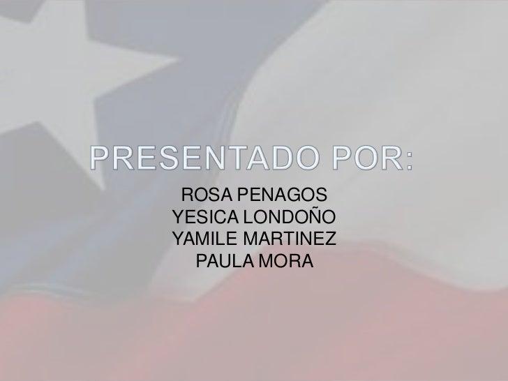 ROSA PENAGOSYESICA LONDOÑOYAMILE MARTINEZ  PAULA MORA