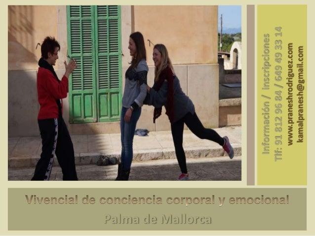 Palma de Mallorca www.praneshrodriguez.com kamalpranesh@gmail.com  Información / inscripciones Tlf: 91 812 96 84 / 649 49 ...