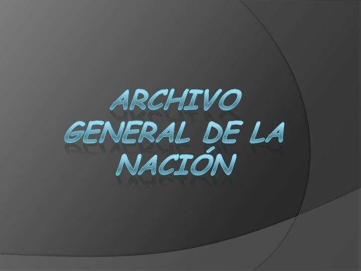 Archivo general de la nación..