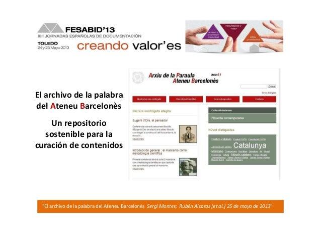 "El archivo de la palabradel Ateneu Barcelonès""El archivo de la palabra del Ateneu Barcelonès Sergi Montes; Rubén Alcaraz [..."