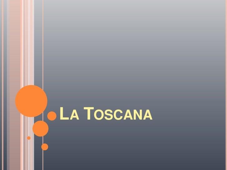 La Toscana<br />