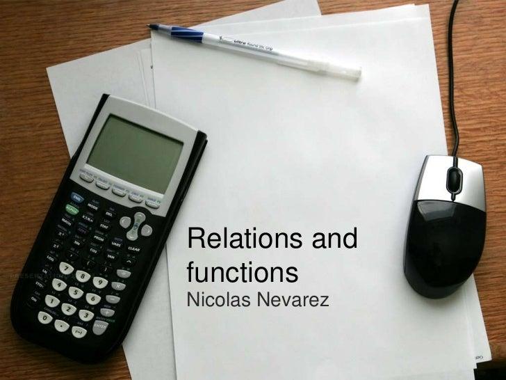 Relations andfunctionsNicolas Nevarez