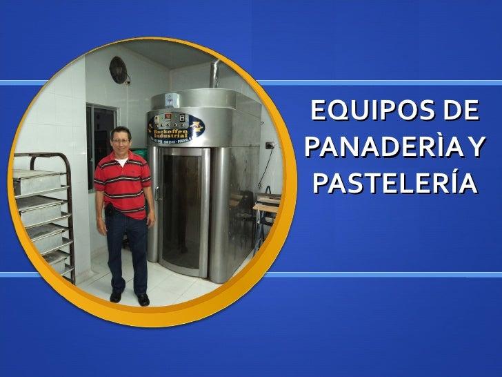 EQUIPOS DE PANADERÌA Y PASTELERÍA
