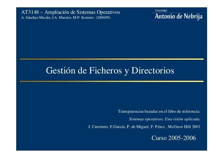 AT3148 – Ampliación de Sistemas OperativosA. Sánchez-Macián, J.A. Maestro, M.P. Sesmero (2004/05)               Gestión de...